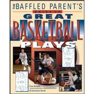 The Baffled Parent's Guide to Great Basketball Plays by Dunphy, Fran; Hsieh, Lawrence, 9780071502795