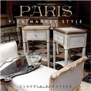Paris - Flea Market Style by Strasser, Claudia, 9781423632795