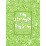 My Strength and My Song by Broadstreet Publishing Group Llc, 9781424552795