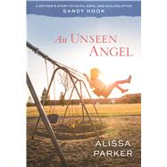 An Unseen Angel by Parker, Alissa, 9781629722795