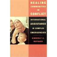 Healing Communities in Conflict by Maynard, Kimberly A., 9780231112796