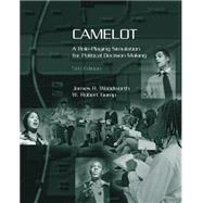 Camelot : A Role-Playing Simulation for Political Decision Making by Woodworth, James; Gump, W. Robert; Forrester, James R., 9780534602796