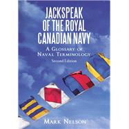 Jackspeak of the Royal Canadian Navy by Nelson, Mark, 9781459742796