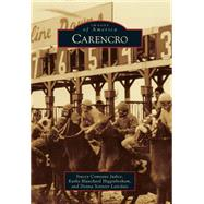 Carencro by Judice, Stacey Comeaux; Higginbotham, Kathy Blanchard; Latiolais, Donna Sonnier, 9781467112796