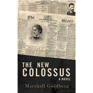 The New Colossus by Goldberg, Marshall, 9781626812796