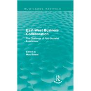 East-West Business Collaboration (Routledge Revivals): The Challenge of Governance in Post-Socialist Enterprises by Boisot; Max, 9780415722797