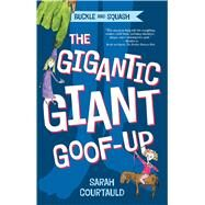 Buckle and Squash: The Gigantic Giant Goof-up by Courtauld, Sarah, 9781250052797