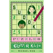Sudoku Puzzles for Clever Kids by Rios, Michael, 9781454922797