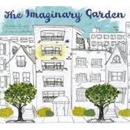 The Imaginary Garden by Larsen, Andrew, 9781554532797
