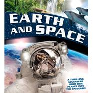 Earth and Space A thrilling adventure from planet Earth into the Universe by Goldsmith, Mike; Taylor, Barbara, 9780753472798
