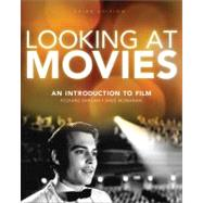 Looking at Movies : An Introduction to Film by Barsam, Richard; Goesik, Karen, 9780393932799