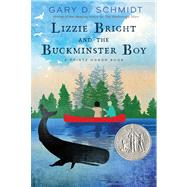 Lizzie Bright and the Buckminster Boy by Schmidt, Gary D., 9780544022799