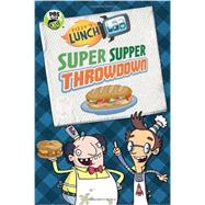 Fizzy's Lunch Lab: Super Supper Throwdown by CANDLEWICK PRESSLUNCH LAB, LLC., 9780763672799