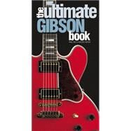 The Ultimate Gibson Book by Day, Paul; Carter, Walter, 9780785832799