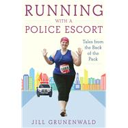 Running With a Police Escort by Grunenwald, Jill, 9781510712799