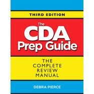 The Cda Prep Guide: The Complete Review Manual by Pierce, Debra, 9781605542799