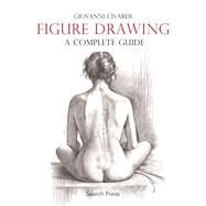 Figure Drawing A complete guide by Civardi, Giovanni, 9781782212799