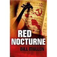Red Nocturne by Mullen, Bill, 9781785352799