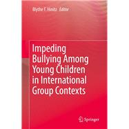 Impeding Bullying Among Young Children in International Group Contexts by Hinitz, Blythe F., 9783319472799