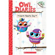 Warm Hearts Day: A Branches Book (Owl Diaries #5) by Elliott, Rebecca, 9781338042801