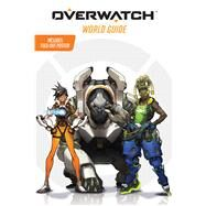 Overwatch: World Guide (Official) by Scholastic; Winters, Terra, 9781338112801