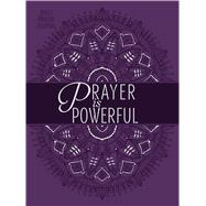 Prayer Is Powerful by Broadstreet Publishing Group Llc, 9781424552801