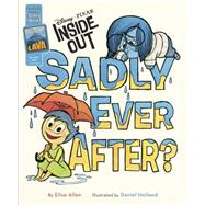 Inside Out Sadly Ever After? by Disney Book Group, 9781484712801