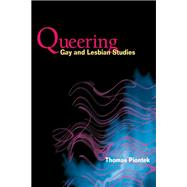 Queering Gay And Lesbian Studies by Piontek, Thomas, 9780252072802