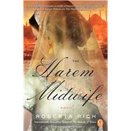 The Harem Midwife A Novel by Rich, Roberta, 9781476712802