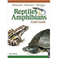 Reptiles & Amphibians of Minnesota, Wisconsin and Michigan Field Guide by Tekiela, Stan, 9781591932802