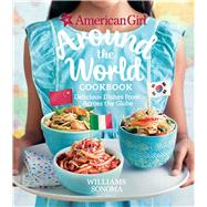 American Girl: Around the World Cookbook Delicious Dishes from Across the Globe by American Girl; Williams Sonoma, 9781681882802