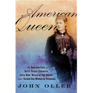 American Queen: The Rise and Fall of Kate Chase Sprague - Civil War