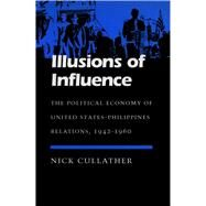 Illusions of Influence by Cullather, Nick, 9780804722803