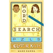 Word Search Puzzles for Clever Kids by Danna, Mark, 9781454922803
