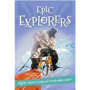 Epic Explorers by Editors of Kingfisher, 9780753472804
