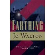 Farthing by Walton, Jo, 9780765352804