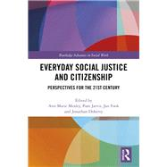 Everyday Social Justice and Citizenship: Perspectives for the 21st Century by Mealey; Ann Marie, 9781138652804