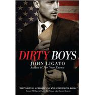 Dirty Boys by Ligato, John, 9781682612804