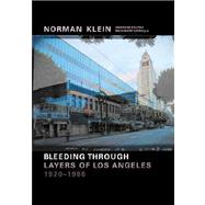 Norman M. Klein Bleeding Through Layers of Los Angeles 1920-1986 by Klein, Norman M., 9783775712804