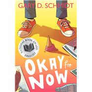 Okay for Now by Schmidt, Gary D., 9780544022805