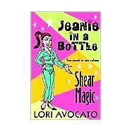 Jeanie in a Bottle / Shear Magic by Avocato, Lori, 9780957952805