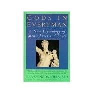Gods in Everyman: Archetypes That Shape Mens Lives by Bolen, Jean Shinoda, 9780060972806