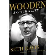 Wooden: A Coach's Life by Davis, Seth, 9780805092806