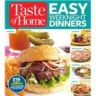 Taste of Home Easy Weeknight Dinners: 316 Family Favorites: an Entree for Every Weeknight of the Year! by Taste of Home, 9781617652806