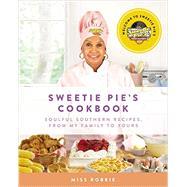 Sweetie Pie's Cookbook by Montgomery, Robbie; Ganeshram, Ramin; Hawkins, Christopher; Ambron, Leyna Noelani, 9780062322807
