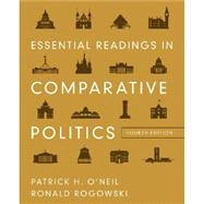 Essential Readings in Comparative Politics (Fourth Edition) by O'NEIL,PATRICK H., 9780393912807