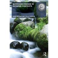 Managing Change in Extreme Contexts by Denyer; David, 9780415532808
