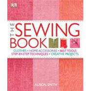 The Sewing Book An Encyclopedic Resource of Step-by-Step Techniques by Rupp, Diana ; Smith, Alison, 9780756642808