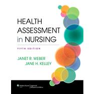 Health Assessment in Nursing by Weber, Janet R.; Kelley, Jane H., 9781451142808