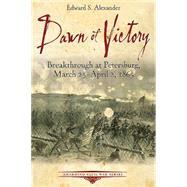 Dawn of Victory by Alexander, Edward S., 9781611212808